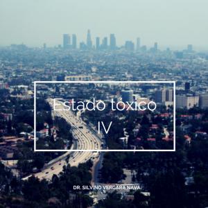Estado Tóxico. Parte IV