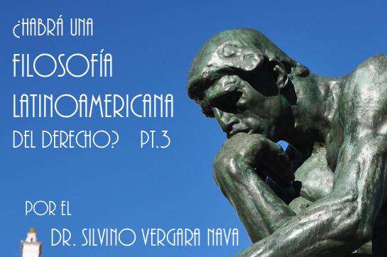 ¿Habrá una filosofía latinoamericana del derecho? Pt. 3